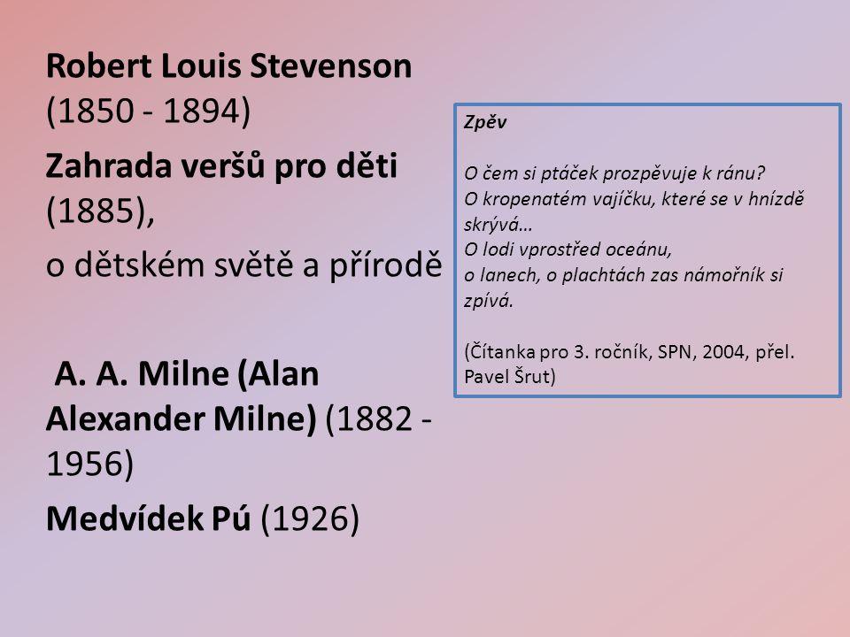 Robert Louis Stevenson (1850 - 1894) Zahrada veršů pro děti (1885), o dětském světě a přírodě A.
