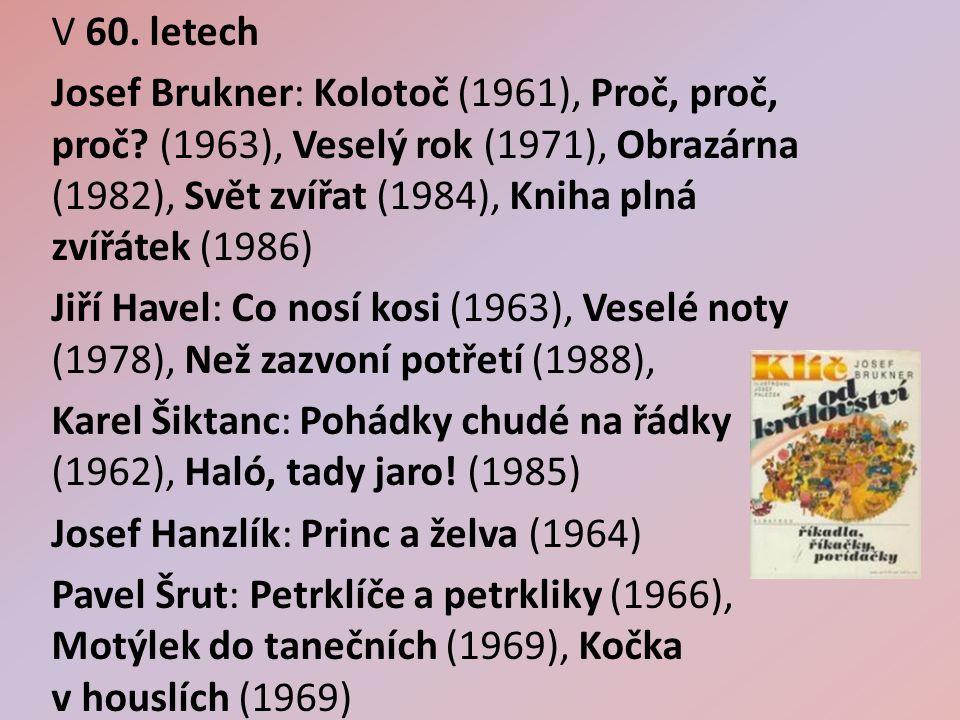 V 60. letech Josef Brukner: Kolotoč (1961), Proč, proč, proč.