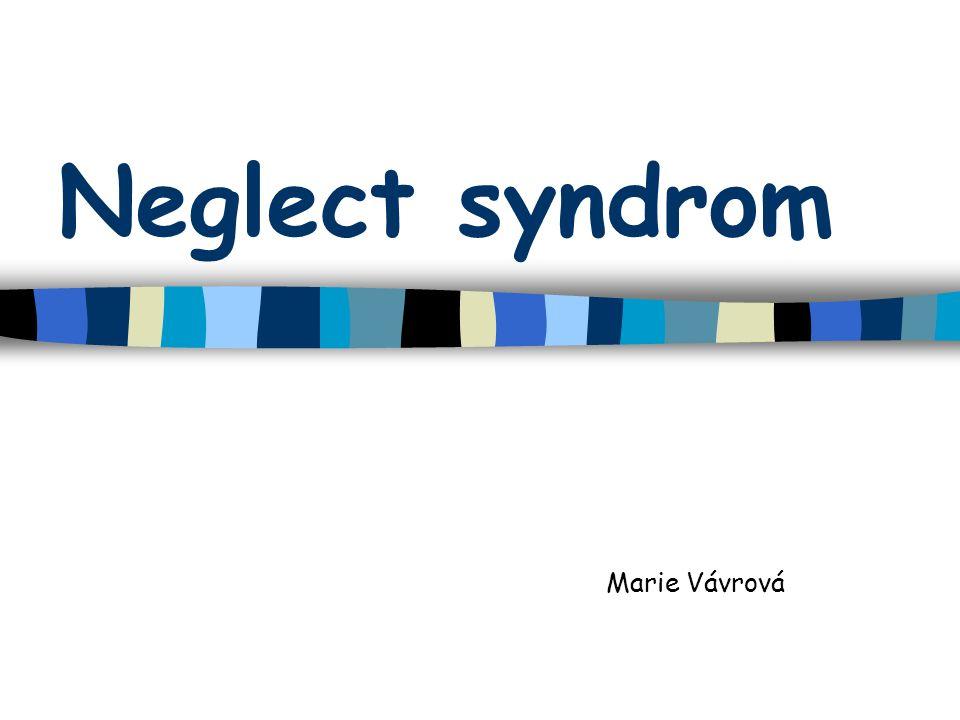 Neglect syndrom Marie Vávrová
