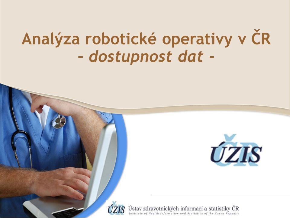 Společné pracoviště ÚZIS ČR a IBA MU Robotická chirurgie prostaty vykázaná v datech NRHOSP Zdroj dat: NRHOSP 2007–2014 Do ostatních ZP jsou robotické operace vykazovány jako laparoskopie s tím rozdílem, že v ZUMovém dokladu jsou účtovány i robotické nástroje (začínající 015….).