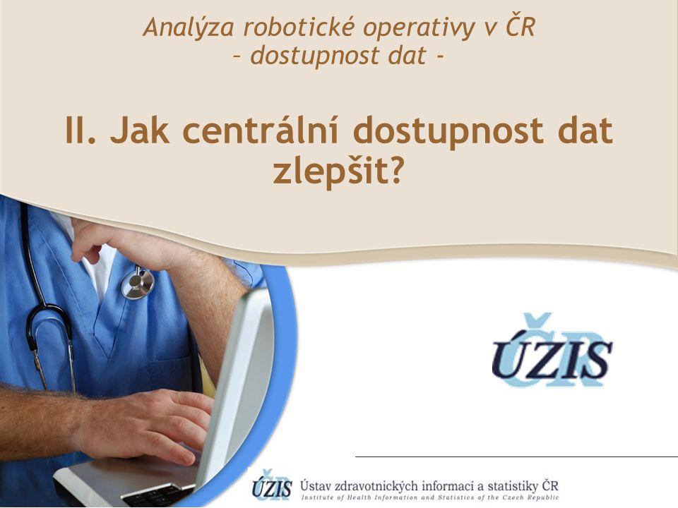 Analýza robotické operativy v ČR – dostupnost dat - II. Jak centrální dostupnost dat zlepšit