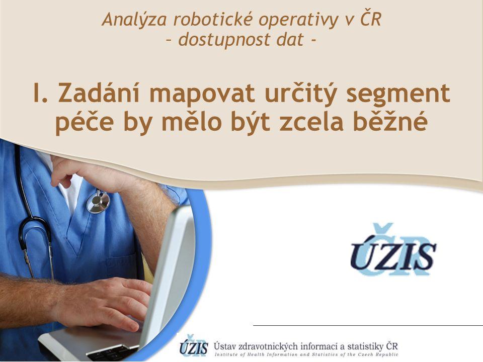 Analýza robotické operativy v ČR – dostupnost dat - II. Jak centrální dostupnost dat zlepšit?