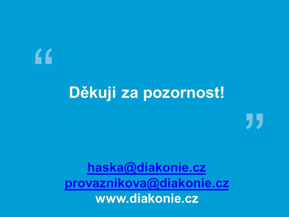 Děkuji za pozornost! haska@diakonie.cz provaznikova@diakonie.cz www.diakonie.cz