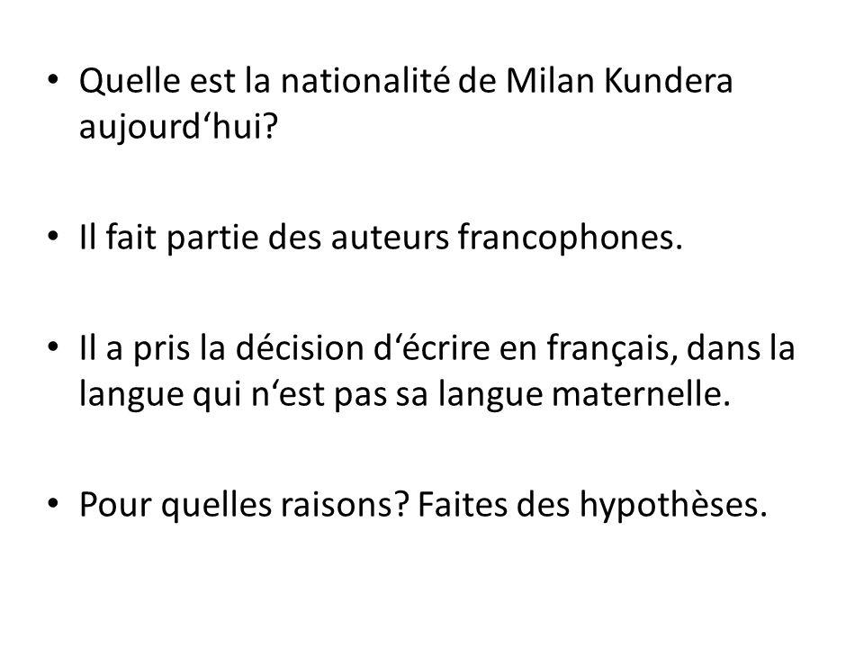 Quelle est la nationalité de Milan Kundera aujourd'hui.