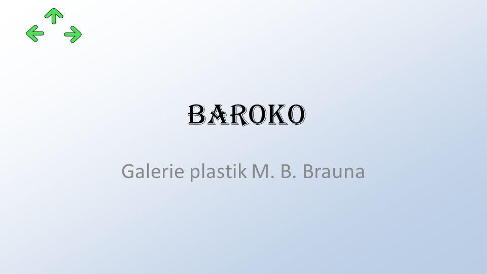 Baroko Galerie plastik M. B. Brauna