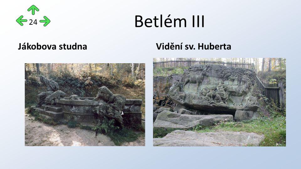 Betlém III Jákobova studnaVidění sv. Huberta 24