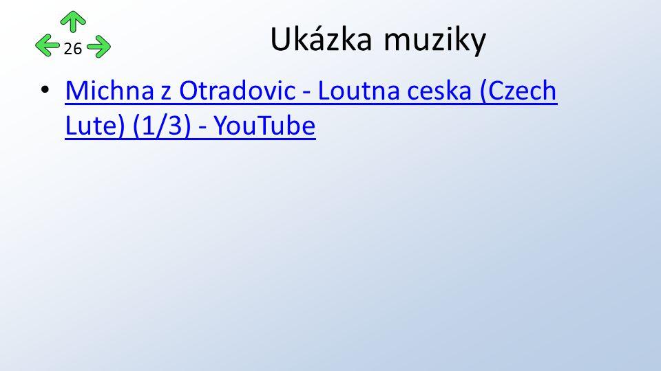 Michna z Otradovic - Loutna ceska (Czech Lute) (1/3) - YouTube Michna z Otradovic - Loutna ceska (Czech Lute) (1/3) - YouTube Ukázka muziky 26