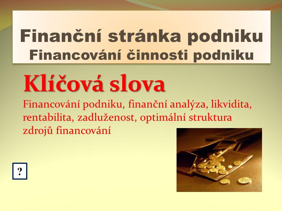 Finanční stránka podniku Financování činnosti podniku .