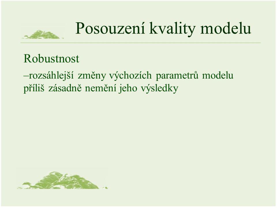 Posouzení kvality modelu Robustnost –rozsáhlejší změny výchozích parametrů modelu příliš zásadně nemění jeho výsledky