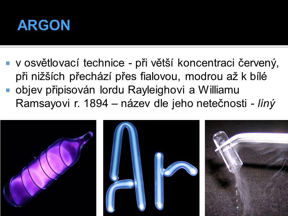  v osvětlovací technice - při větší koncentraci červený, při nižších přechází přes fialovou, modrou až k bílé  objev připisován lordu Rayleighovi a