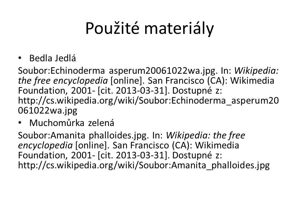 Použité materiály Bedla Jedlá Soubor:Echinoderma asperum20061022wa.jpg. In: Wikipedia: the free encyclopedia [online]. San Francisco (CA): Wikimedia F