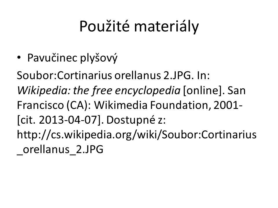 Použité materiály Pavučinec plyšový Soubor:Cortinarius orellanus 2.JPG.
