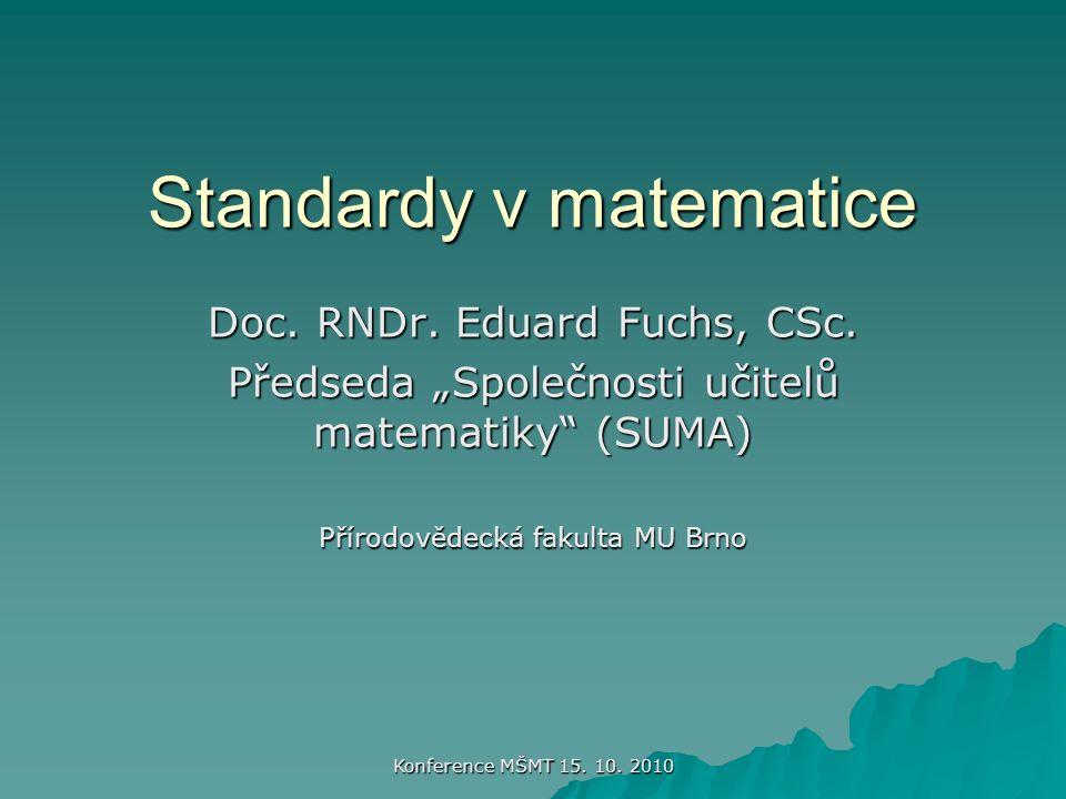 Konference MŠMT 15. 10. 2010 Standardy v matematice Doc.