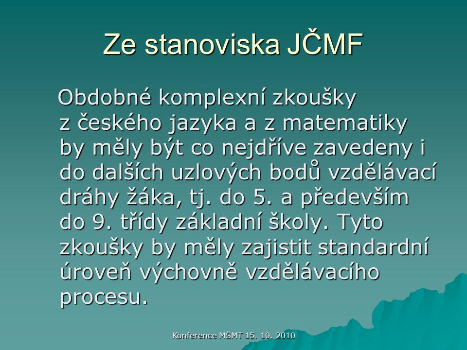Konference MŠMT 15.10. 2010 Příprava standardů v matematice od r.