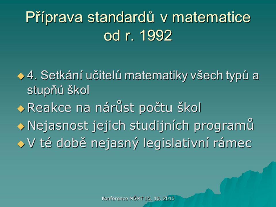 Konference MŠMT 15. 10. 2010 Příprava standardů v matematice od r.