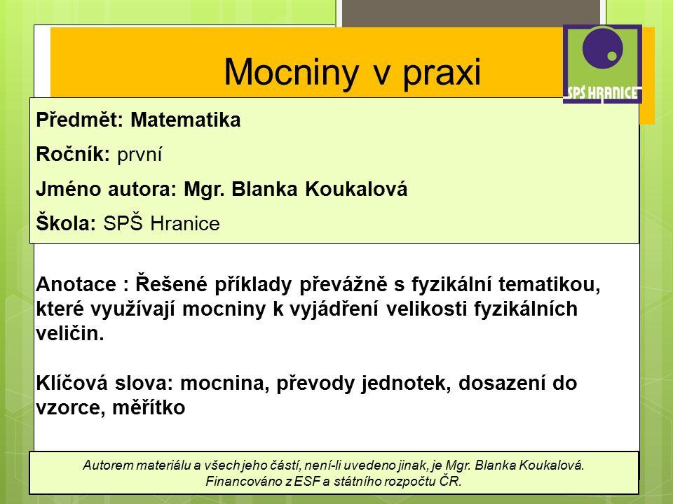 Mocniny v praxi Předmět: Matematika Ročník: první Jméno autora: Mgr.