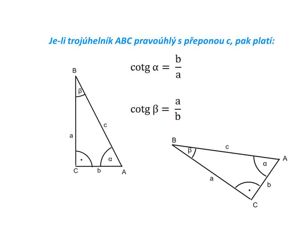 Je-li trojúhelník ABC pravoúhlý s přeponou c, pak platí: