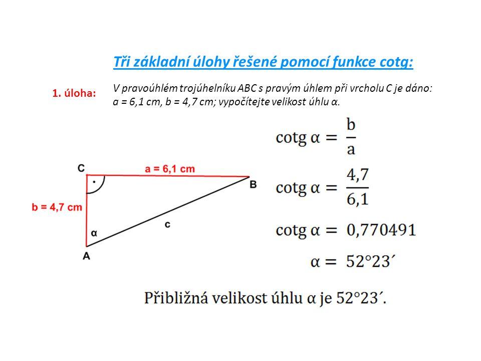 Tři základní úlohy řešené pomocí funkce cotg: 1.