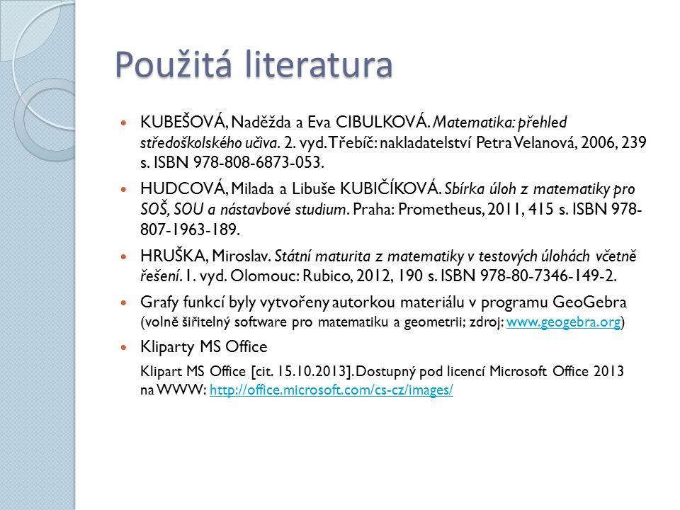 Použitá literatura KUBEŠOVÁ, Naděžda a Eva CIBULKOVÁ.