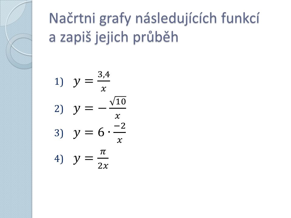 Načrtni grafy následujících funkcí a zapiš jejich průběh