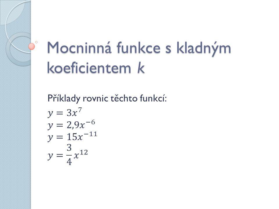Mocninná funkce s kladným koeficientem k