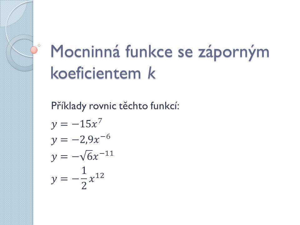 Mocninná funkce se záporným koeficientem k