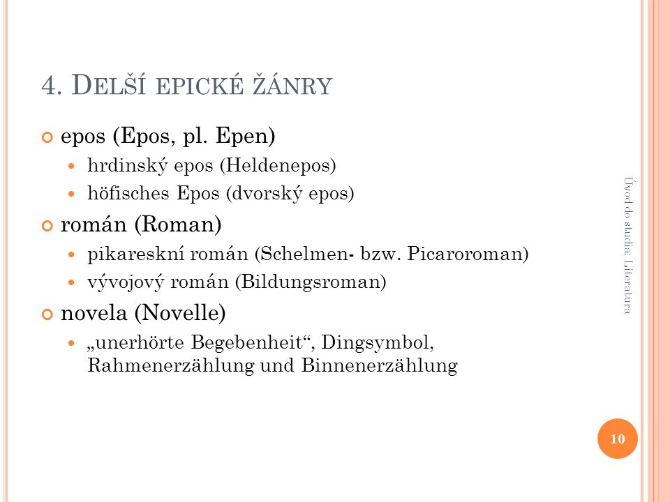 4. D ELŠÍ EPICKÉ ŽÁNRY epos (Epos, pl.