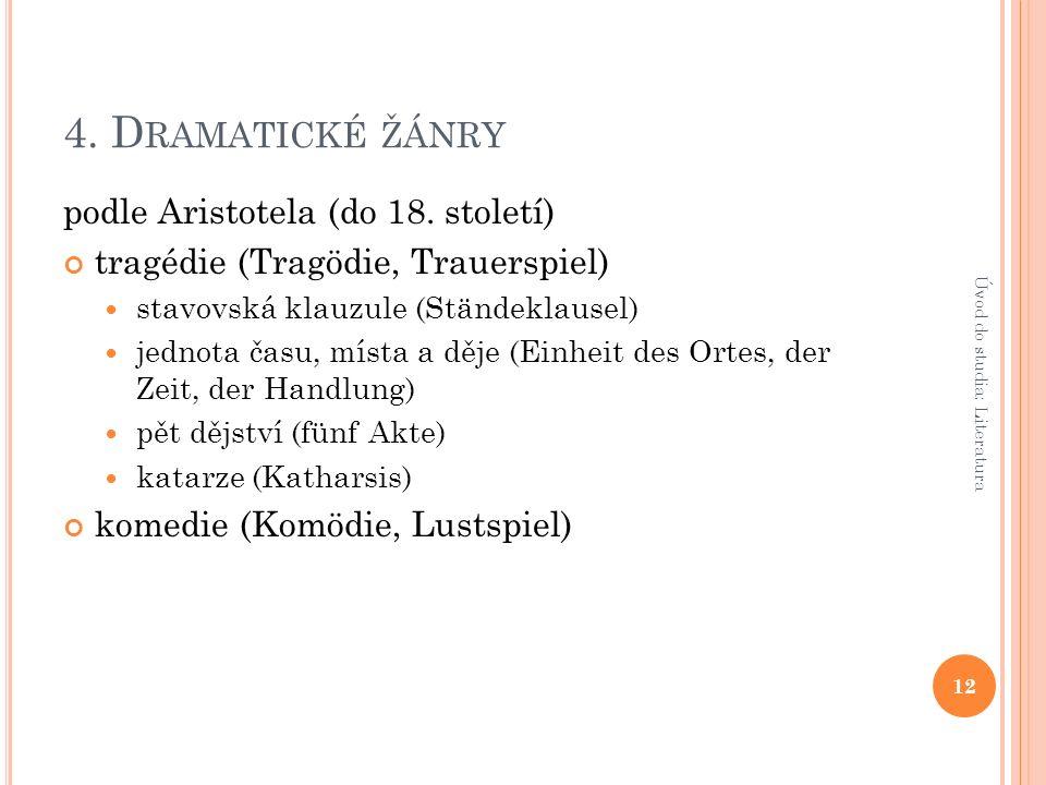 4. D RAMATICKÉ ŽÁNRY podle Aristotela (do 18.