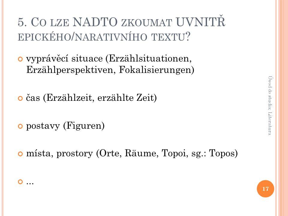 5. C O LZE NADTO ZKOUMAT UVNITŘ EPICKÉHO / NARATIVNÍHO TEXTU .