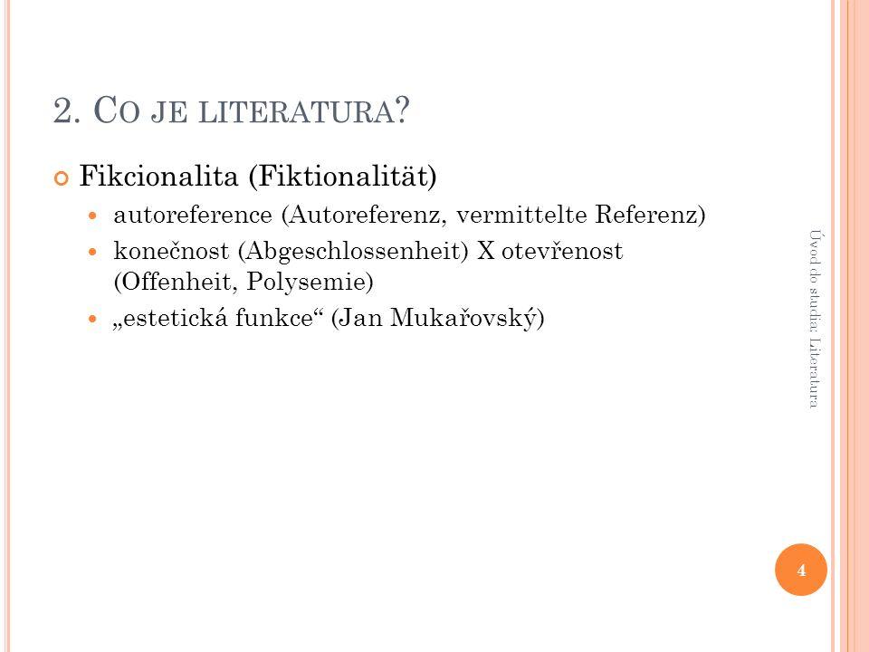 2.C O JE LITERATURA . estetika (Ästhetik) kvalitativní definice.
