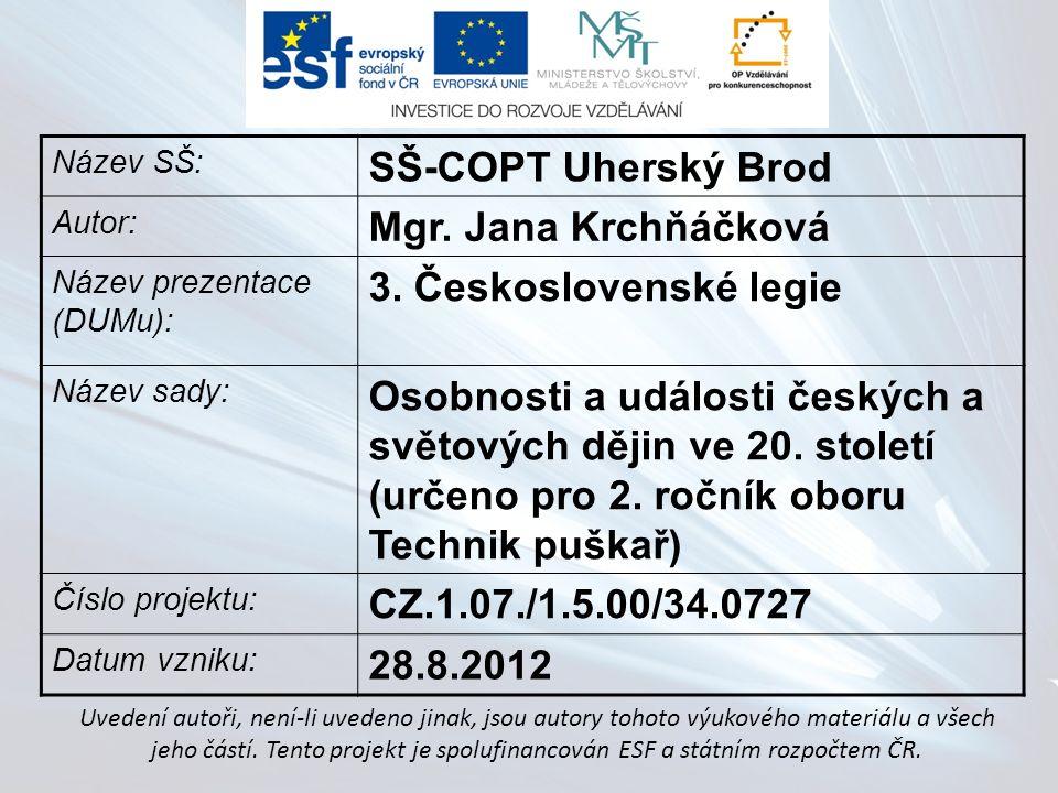 Název SŠ: SŠ-COPT Uherský Brod Autor: Mgr. Jana Krchňáčková Název prezentace (DUMu): 3.