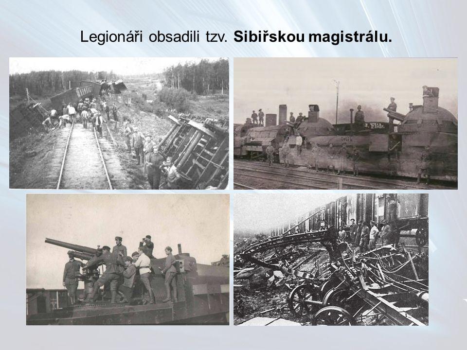 Legionáři obsadili tzv. Sibiřskou magistrálu.