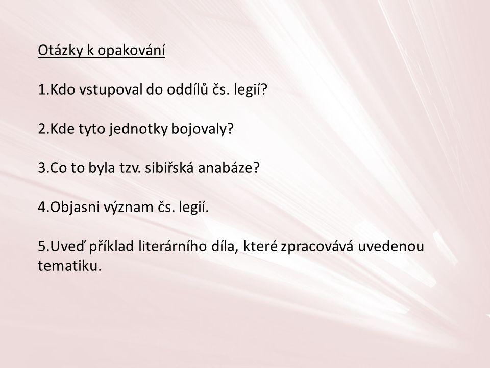Otázky k opakování 1.Kdo vstupoval do oddílů čs. legií.