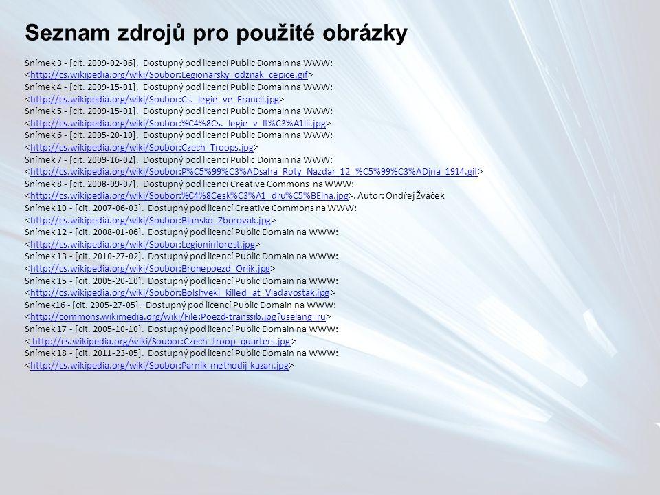 Seznam zdrojů pro použité obrázky Snímek 3 - [cit. 2009-02-06]. Dostupný pod licencí Public Domain na WWW: http://cs.wikipedia.org/wiki/Soubor:Legiona