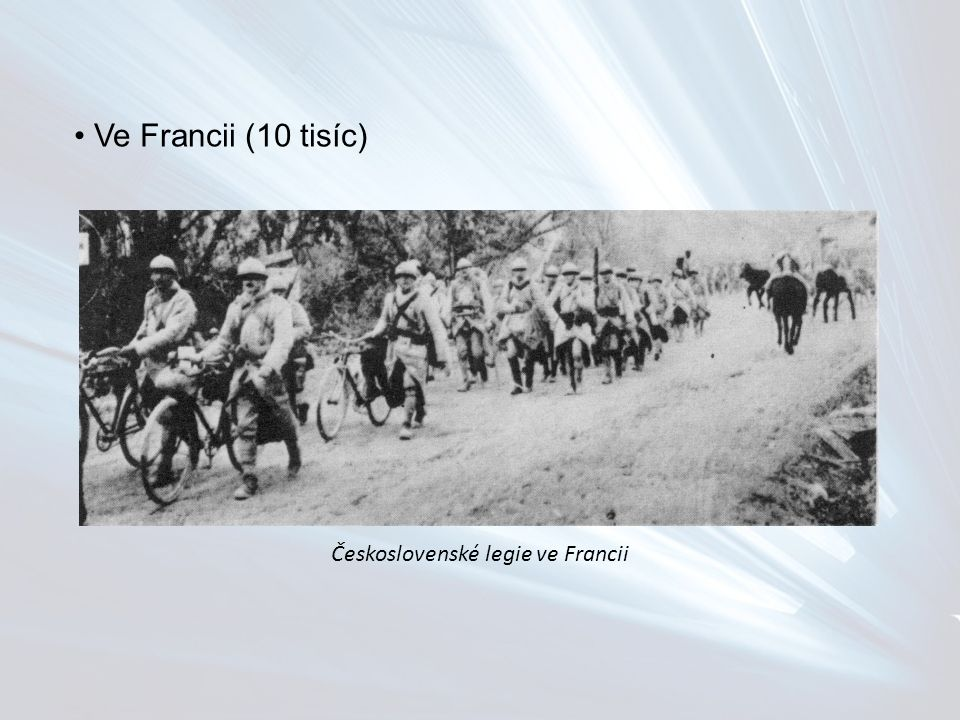 Ve Francii (10 tisíc) Československé legie ve Francii
