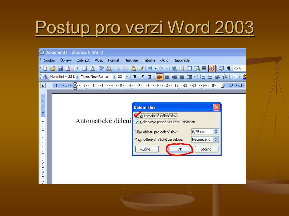 Postup pro verzi Word 2007 Ve verzi 2007 přejděte na Rozložení stránky.