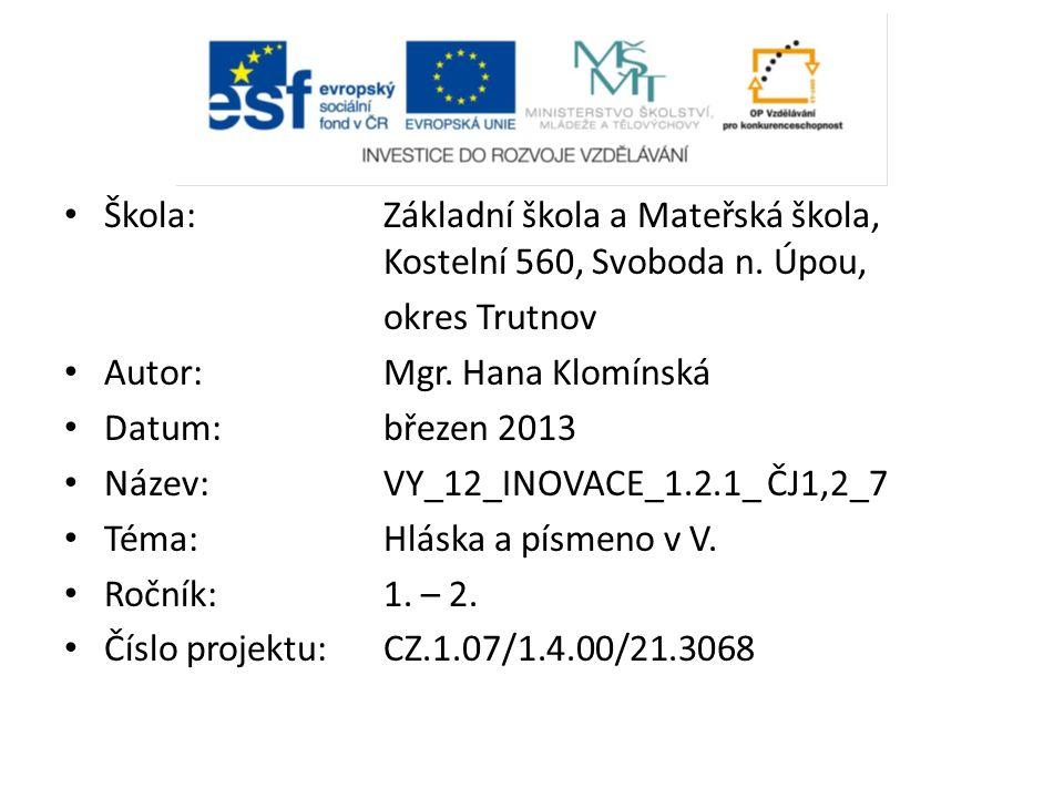 Škola: Základní škola a Mateřská škola, Kostelní 560, Svoboda n.