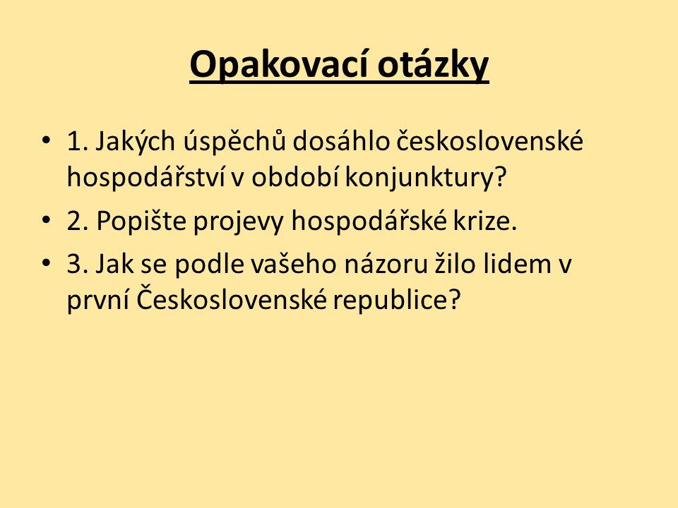 Opakovací otázky 1. Jakých úspěchů dosáhlo československé hospodářství v období konjunktury.