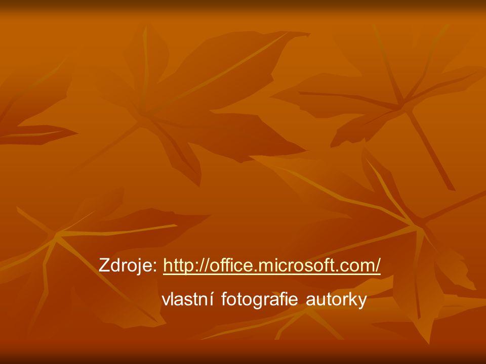 Zdroje: http://office.microsoft.com/http://office.microsoft.com/ vlastní fotografie autorky
