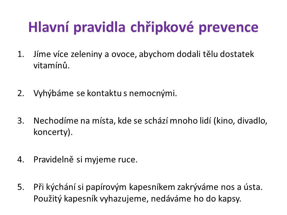 Hlavní pravidla chřipkové prevence 1.Jíme více zeleniny a ovoce, abychom dodali tělu dostatek vitamínů.
