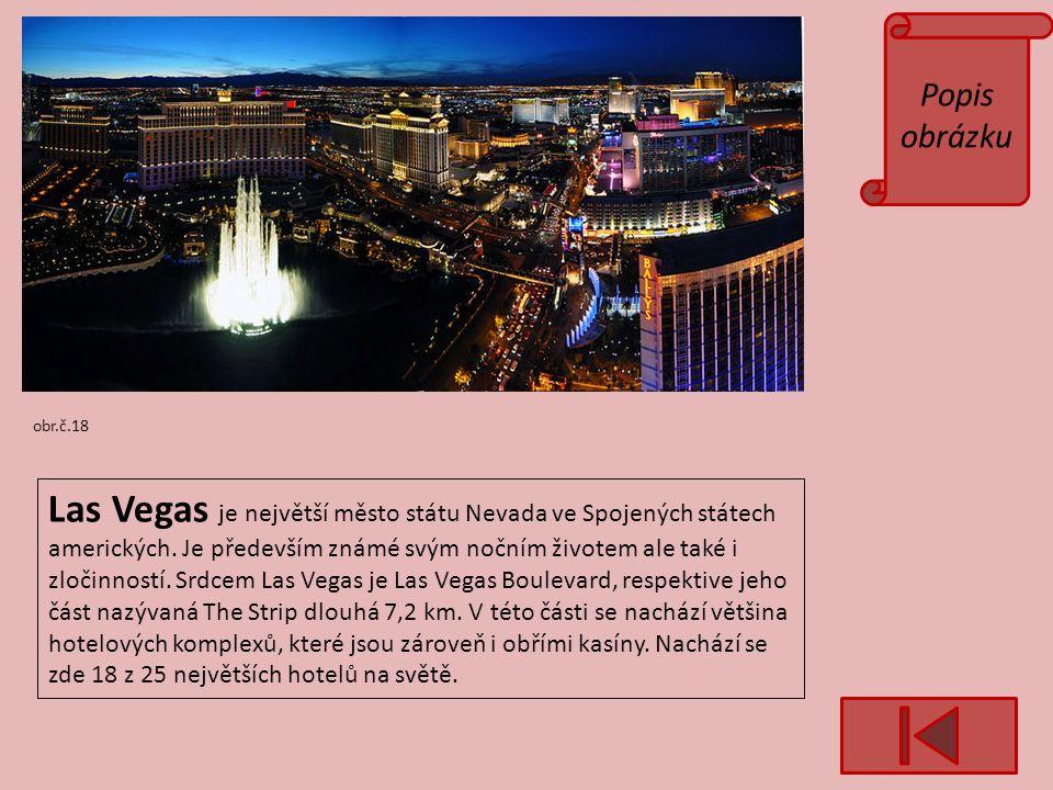 Popis obrázku obr.č.18 Las Vegas je největší město státu Nevada ve Spojených státech amerických.