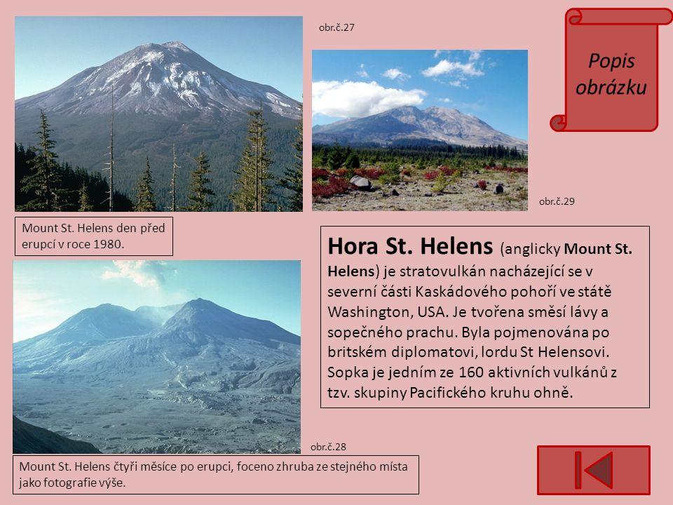 Popis obrázku obr.č.27 obr.č.28 obr.č.29 Hora St. Helens (anglicky Mount St.
