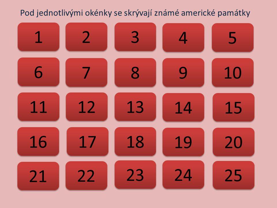 1 1 2 2 3 3 9 9 4 4 6 6 7 7 8 8 10 5 5 12 11 14 13 15 16 17 18 19 20 21 22 23 24 25 Pod jednotlivými okénky se skrývají známé americké památky