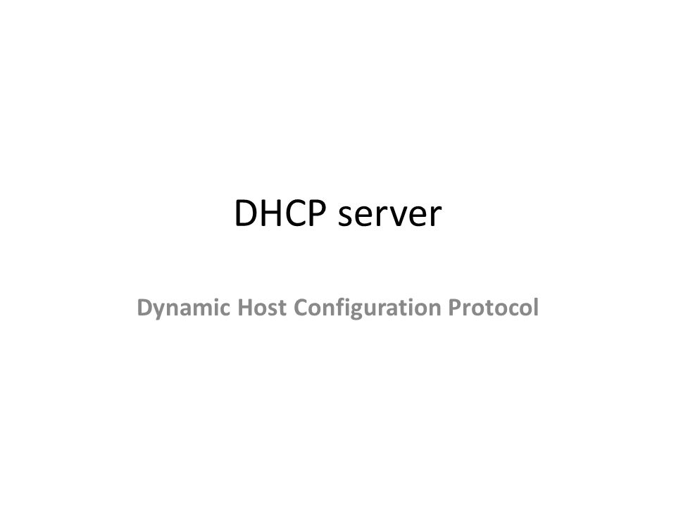 DHCP server Dynamic Host Configuration Protocol