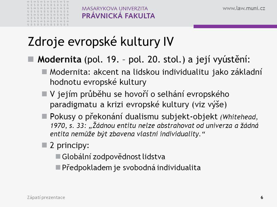 www.law.muni.cz Zdroje evropské kultury IV Modernita (pol.