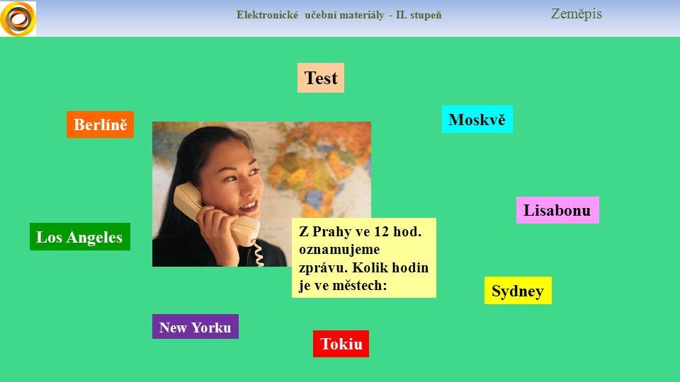 Elektronické učební materiály - II. stupeň Zeměpis Test Moskvě Lisabonu Sydney Z Prahy ve 12 hod.