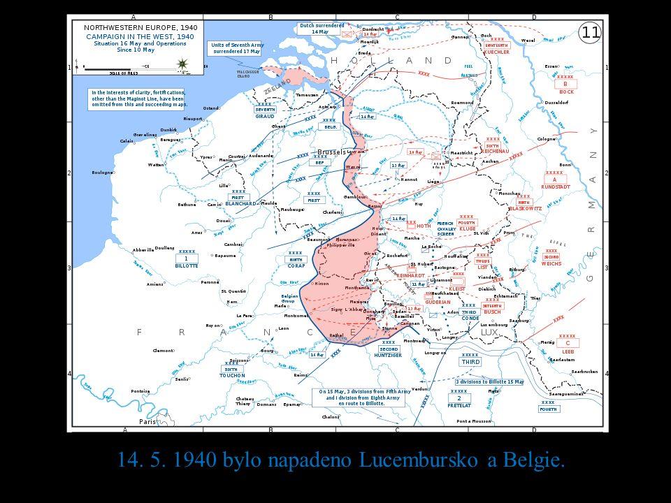 14. 5. 1940 bylo napadeno Lucembursko a Belgie.