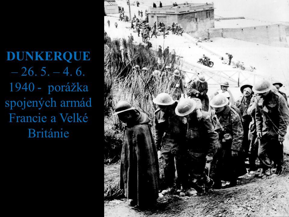 DUNKERQUE – 26. 5. – 4. 6. 1940 - porážka spojených armád Francie a Velké Británie