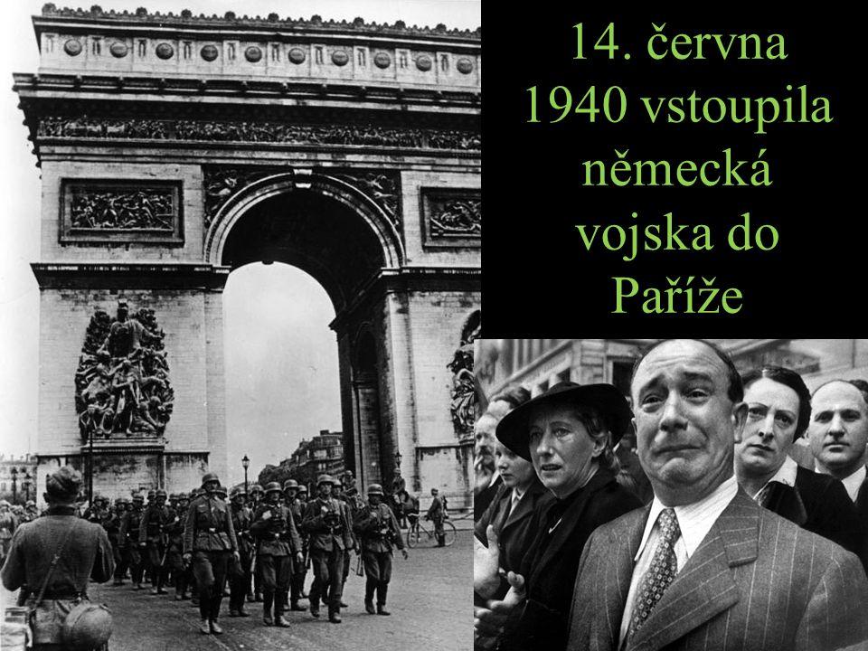 14. června 1940 vstoupila německá vojska do Paříže
