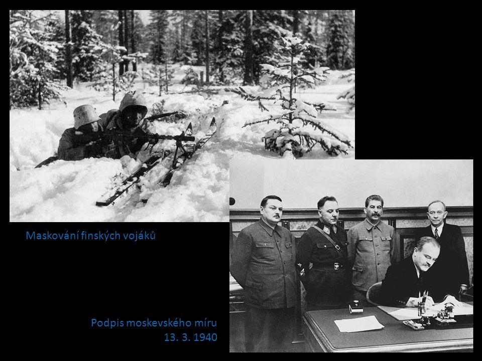 Maskování finských vojáků Podpis moskevského míru 13. 3. 1940
